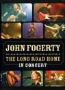 JOHN FOGERTY THE LONG ROAD HOME IN CONCERT DVD